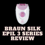 Braun Silk Epil 3 Series Review